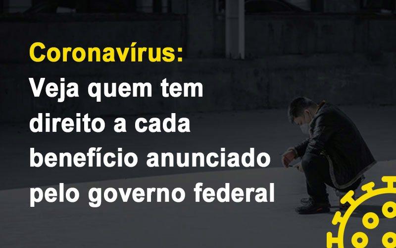 Coronavirus Veja Quem Tem Direito A Cada Beneficio Anunciado Pelo Governo - Contabilidade em São Paulo | ECONSA Contabilidade e Gestão Empresarial
