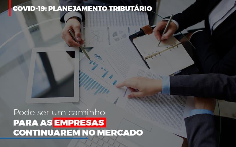 Covid 19 Planejamento Tributario Pode Ser Um Caminho Para Empresas Continuarem No Mercado Abrir Empresa Simples - Contabilidade em São Paulo | ECONSA Contabilidade e Gestão Empresarial