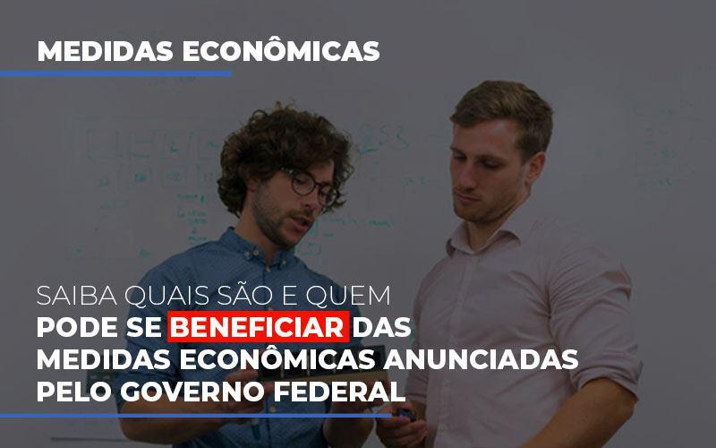 Medidas Economicas Anunciadas Pelo Governo Federal - Contabilidade em São Paulo   ECONSA Contabilidade e Gestão Empresarial