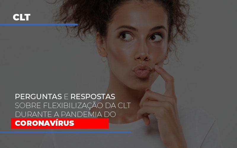 Perguntas E Respostas Sobre Flexibilizacao Da Clt Durante A Pandemia Do Coronavirus - Contabilidade em São Paulo | ECONSA Contabilidade e Gestão Empresarial