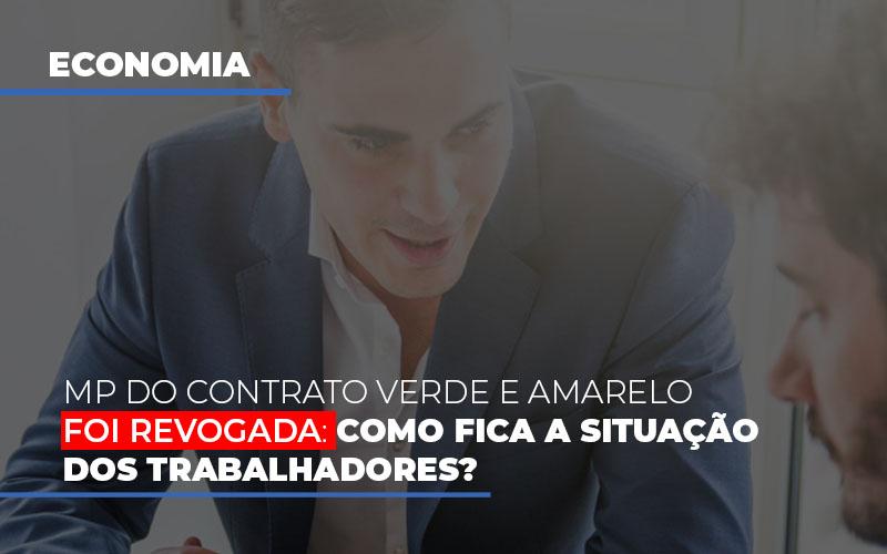 Mp Do Contrato Verde E Amarelo Foi Revogada Como Fica A Situacao Dos Trabalhadores - Contabilidade em São Paulo | ECONSA Contabilidade e Gestão Empresarial