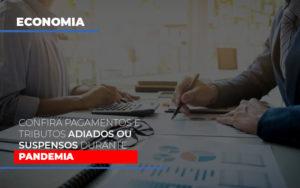 Confira Pagamentos E Tributos Adiados Ou Suspensos Durante A Pandemia - Contabilidade em São Paulo | ECONSA Contabilidade e Gestão Empresarial