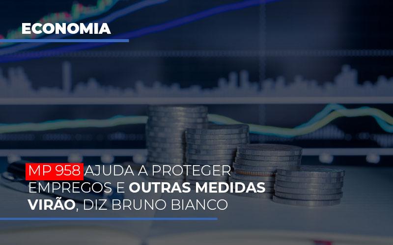 Mp 958 Ajuda A Proteger Empregos E Outras Medidas Virao - Contabilidade em São Paulo | ECONSA Contabilidade e Gestão Empresarial