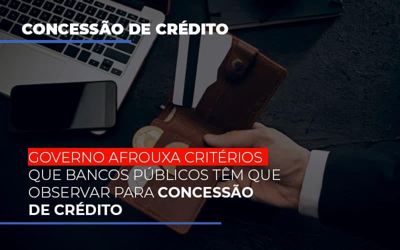 Governo Afrouxa Criterios Que Bancos Tem Que Observar Para Concessao De Credito - Contabilidade em São Paulo | ECONSA Contabilidade e Gestão Empresarial