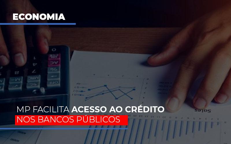 Mp Facilita Acesso Ao Criterio Nos Bancos Publicos - Contabilidade em São Paulo | ECONSA Contabilidade e Gestão Empresarial