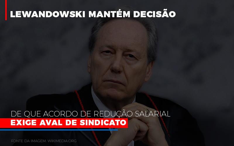 Lewandowski Mantem Decisao De Que Acordo De Reducao Salarial Exige Aval De Sindicato 800x500 Abrir Empresa Simples - Contabilidade em São Paulo | ECONSA Contabilidade e Gestão Empresarial