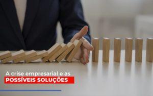 A Crise Empresarial E As Possiveis Solucoes - Contabilidade em São Paulo | ECONSA Contabilidade e Gestão Empresarial