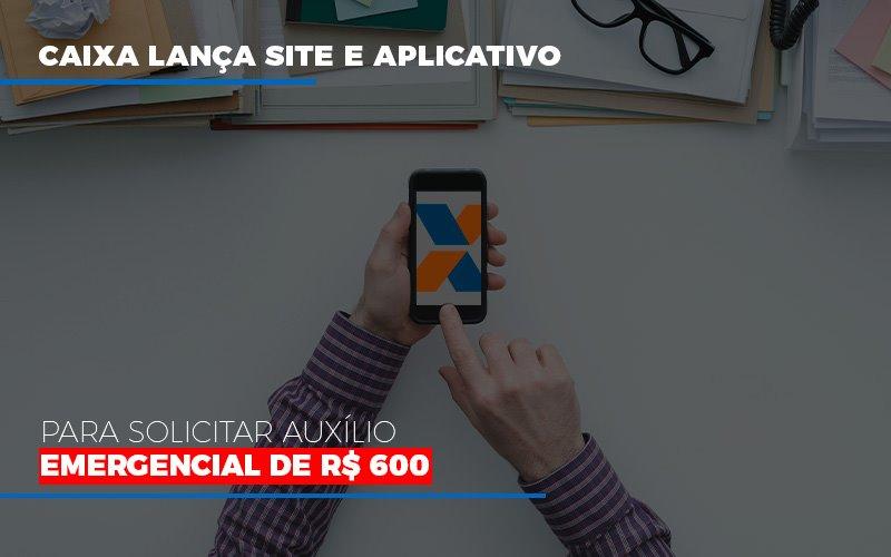 Caixa Lanca Site E Aplicativo Para Solicitar Auxilio Emergencial De Rs 600 - Contabilidade em São Paulo | ECONSA Contabilidade e Gestão Empresarial