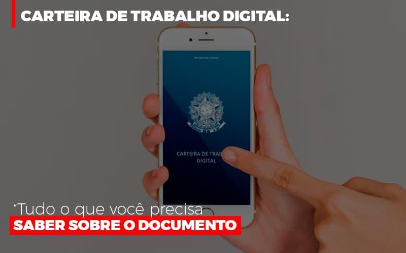 Carteira De Trabalho Digital Tudo O Que Voce Precisa Saber Sobre O Documento - Contabilidade em São Paulo | ECONSA Contabilidade e Gestão Empresarial
