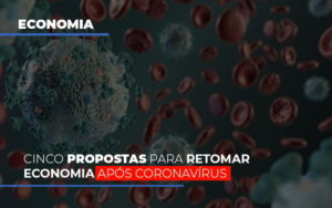 Cinco Propostas Para Retomar Economia Apos Coronavirus - Contabilidade em São Paulo | ECONSA Contabilidade e Gestão Empresarial
