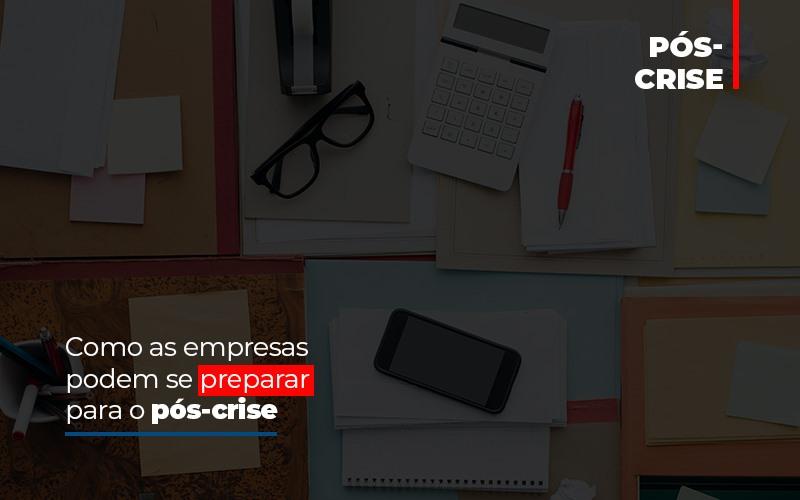 Como As Empresas Podem Se Preparar Para O Pos Crise - Contabilidade em São Paulo | ECONSA Contabilidade e Gestão Empresarial