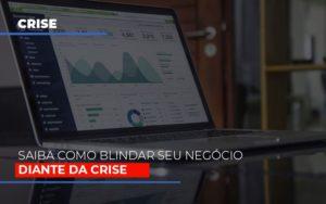 Dicas Praticas Para Blindar Seu Negocio Da Crise - Contabilidade em São Paulo | ECONSA Contabilidade e Gestão Empresarial