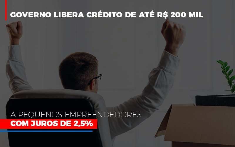 Governo Libera Credito De Ate 200 Mil A Pequenos Empreendedores Com Juros - Contabilidade em São Paulo | ECONSA Contabilidade e Gestão Empresarial