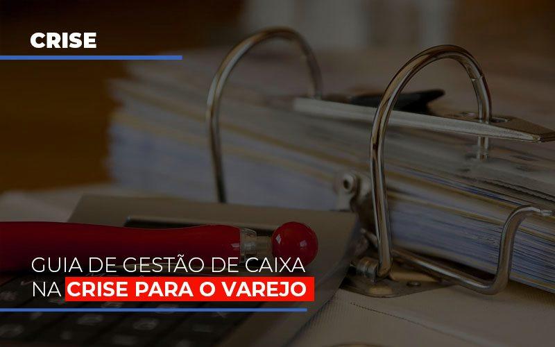 Guia De Gestao De Caixa Na Crise Para O Varejo - Contabilidade em São Paulo | ECONSA Contabilidade e Gestão Empresarial