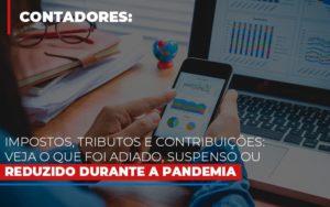 Impostos Tributos E Contribuicoes Veja O Que Foi Adiado Suspenso Ou Reduzido Durante A Pandemia - Contabilidade em São Paulo | ECONSA Contabilidade e Gestão Empresarial
