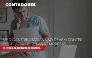 Medidas Tributarias Nao Devem Conter Efeitos Da Crise Para Empresas E Colaboradores - Contabilidade em São Paulo | ECONSA Contabilidade e Gestão Empresarial