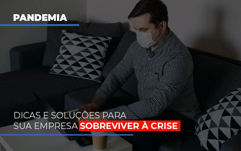 Pandemia Dicas E Solucoes Para Sua Empresa Sobreviver A Crise - Contabilidade em São Paulo | ECONSA Contabilidade e Gestão Empresarial