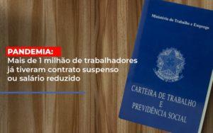 Pandemia Mais De 1 Milhao De Trabalhadores Ja Tiveram Contrato Suspenso Ou Salario Reduzido - Contabilidade em São Paulo | ECONSA Contabilidade e Gestão Empresarial