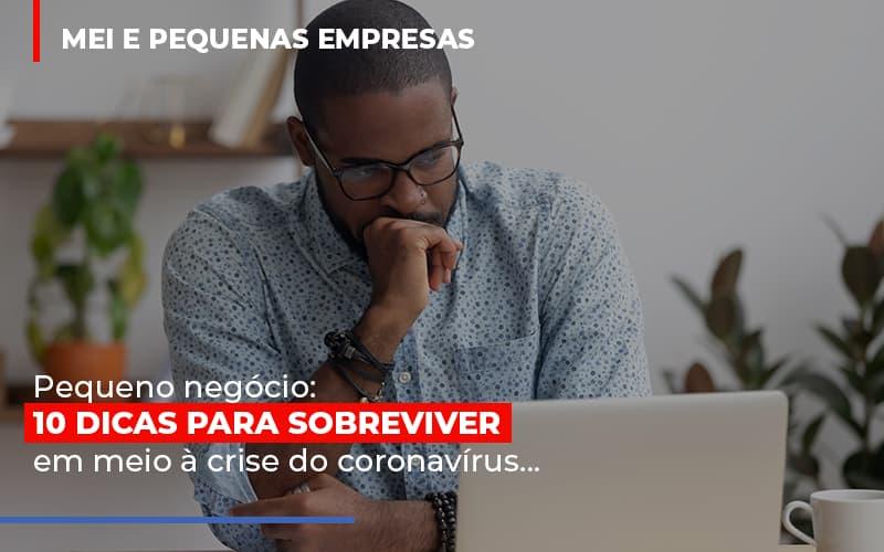 Pequeno Negocio Dicas Para Sobreviver Em Meio A Crise Do Coronavirus Abrir Empresa Simples - Contabilidade em São Paulo   ECONSA Contabilidade e Gestão Empresarial