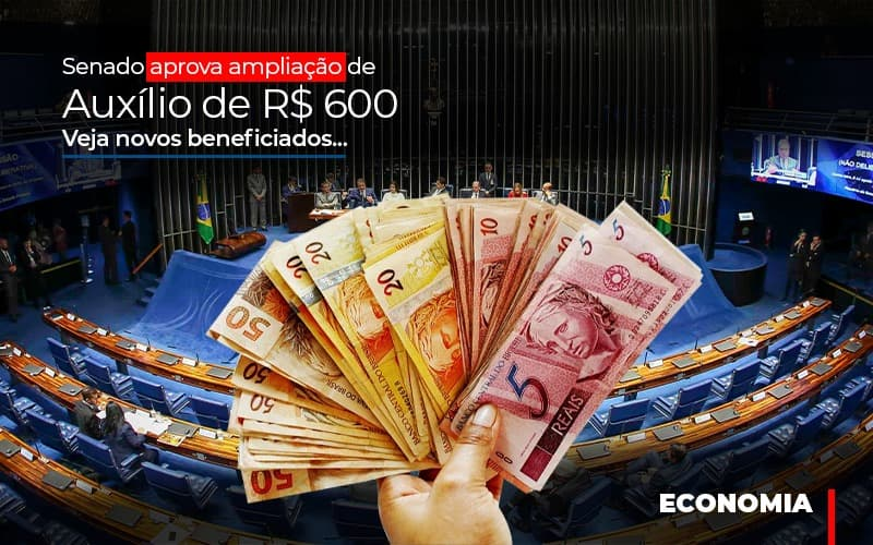 Senado Aprova Ampliacao De Auxilio De Rs 600 Veja Novos Beneficiados - Contabilidade em São Paulo   ECONSA Contabilidade e Gestão Empresarial