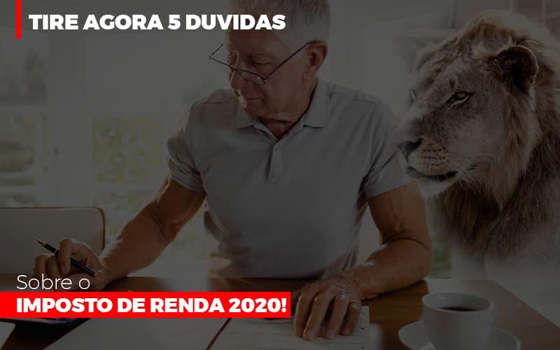 Tire Agora 5 Duvidas Sobre O Imposto De Renda 2020 - Contabilidade em São Paulo | ECONSA Contabilidade e Gestão Empresarial