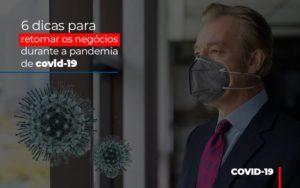 6 Dicas Para Retomar Os Negocios Durante A Pandemia De Covid 19 - Contabilidade em São Paulo | ECONSA Contabilidade e Gestão Empresarial