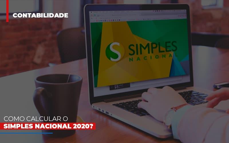 Como Calcular O Simples Nacional 2020 - Contabilidade em São Paulo | ECONSA Contabilidade e Gestão Empresarial