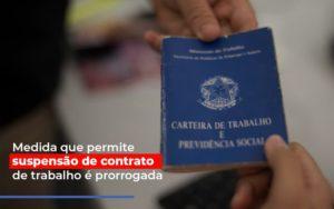 Medida Que Permite Suspensao De Contrato De Trabalho E Prorrogada - Contabilidade em São Paulo | ECONSA Contabilidade e Gestão Empresarial