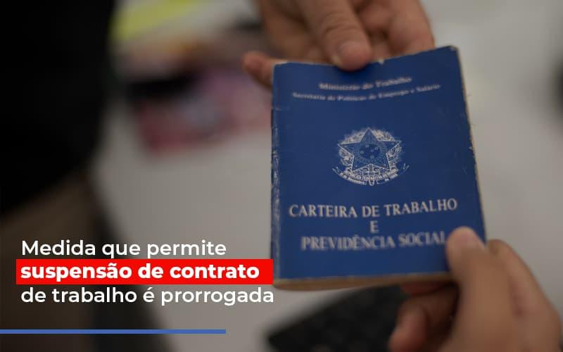 Medida Que Permite Suspensao De Contrato De Trabalho E Prorrogada - Contabilidade em São Paulo   ECONSA Contabilidade e Gestão Empresarial