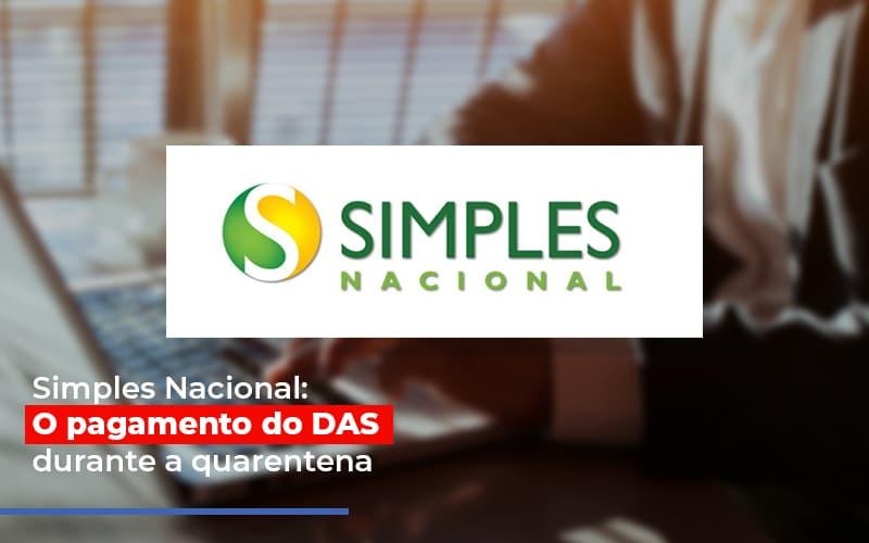 Simples Nacional O Pagamento Do Das Durante A Quarentena - Contabilidade em São Paulo | ECONSA Contabilidade e Gestão Empresarial