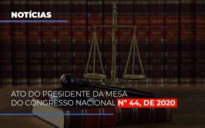 Ato Do Presidente Da Mesa Do Congresso Nacional N 44 De 2020 Abrir Empresa Simples - Contabilidade em São Paulo | ECONSA Contabilidade e Gestão Empresarial
