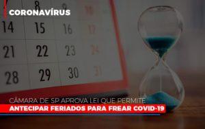 Camara De Sp Aprova Lei Que Permite Antecipar Feriados Para Frear Covid 19 - Contabilidade em São Paulo | ECONSA Contabilidade e Gestão Empresarial