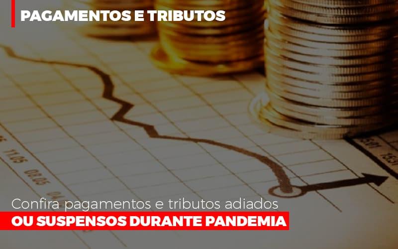 Confira Pagamentos E Tributos Adiados Ou Suspensos Durante Pandemia 2 - Contabilidade em São Paulo | ECONSA Contabilidade e Gestão Empresarial