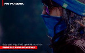 Esse Sera O Grande Aprendizado Das Empresas Pos Pandemia - Contabilidade em São Paulo | ECONSA Contabilidade e Gestão Empresarial