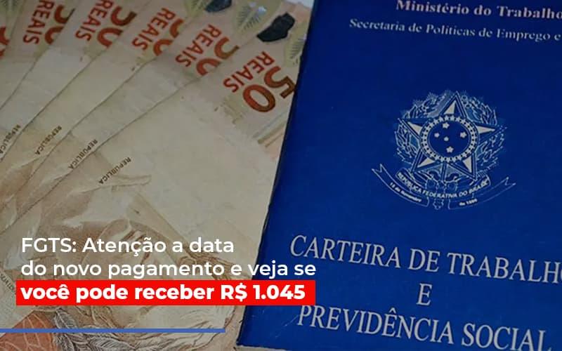 Fgts Atencao A Data Do Novo Pagamento E Veja Se Voce Pode Receber - Contabilidade em São Paulo | ECONSA Contabilidade e Gestão Empresarial