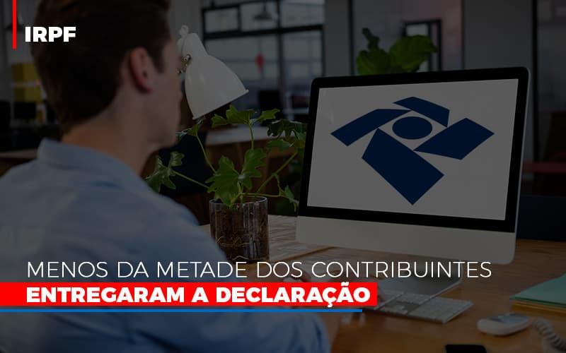 Irpf Menos Da Metade Dos Contribuintes Entregaram A Declaracao - Contabilidade em São Paulo | ECONSA Contabilidade e Gestão Empresarial