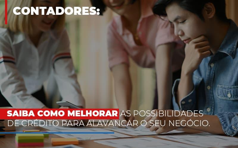 Saiba Como Melhorar As Possibilidades De Crédito Para Alavancar O Seu Negócio - Contabilidade em São Paulo   ECONSA Contabilidade e Gestão Empresarial