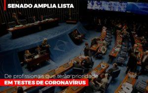 Senado Amplia Lista De Profissionais Que Terao Prioridade Em Testes De Coronavirus - Contabilidade em São Paulo | ECONSA Contabilidade e Gestão Empresarial