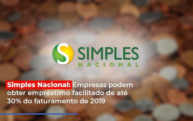 Simples Nacional Empresas Podem Obter Emprestimo Facilitado De Ate 30 Do Faturamento De 2019 - Contabilidade em São Paulo | ECONSA Contabilidade e Gestão Empresarial