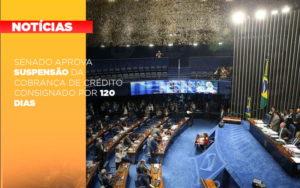 Senado Aprova Suspensao Da Cobranca De Credito Consignado Por 120 Dias - Contabilidade em São Paulo | ECONSA Contabilidade e Gestão Empresarial