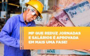 Mp Que Reduz Jornadas E Salarios E Aprovada Em Mais Uma Fase - Contabilidade em São Paulo | ECONSA Contabilidade e Gestão Empresarial