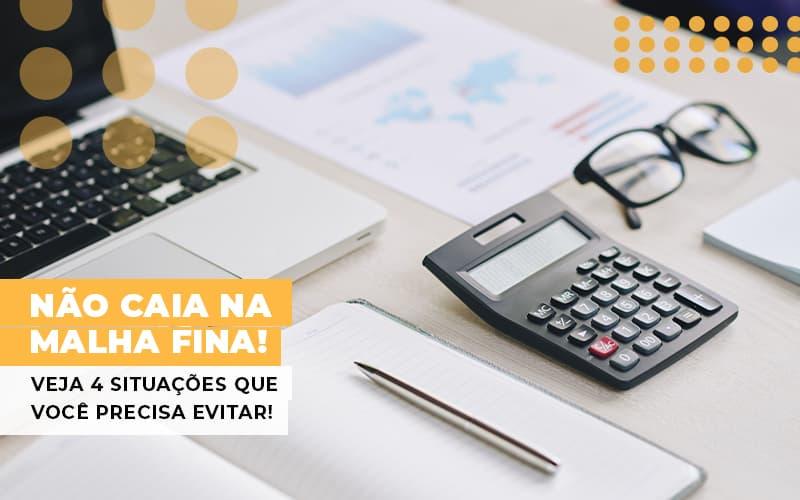 Nao Caia Na Malha Fina Veja 4 Situacoes Que Voce Precisa Evitar - Contabilidade em São Paulo | ECONSA Contabilidade e Gestão Empresarial