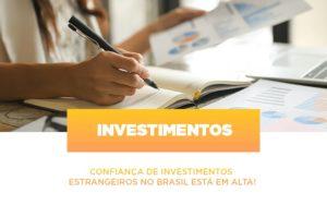 Confianca De Investimentos Estrangeiros No Brasil Esta Em Alta - Contabilidade em São Paulo | ECONSA Contabilidade e Gestão Empresarial