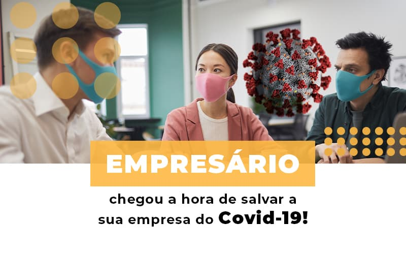 Empresario Chegou A Hora De Salvar A Sua Empresa Do Covid 19 - Contabilidade em São Paulo   ECONSA Contabilidade e Gestão Empresarial