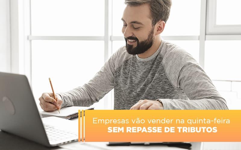Empresas Vao Vender Na Quinta Feira Sem Repasse De Tributos - Contabilidade em São Paulo | ECONSA Contabilidade e Gestão Empresarial