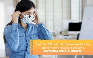 Mei Mais De 327 Mil Pessoas Aderiram Ao Regime Durante A Pandemia - Contabilidade em São Paulo | ECONSA Contabilidade e Gestão Empresarial