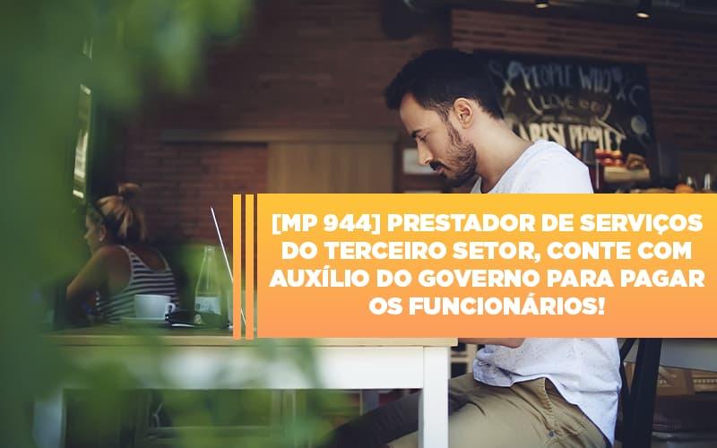 Mp 944 Cooperativas Prestadoras De Servicos Podem Contar Com O Governo - Contabilidade em São Paulo | ECONSA Contabilidade e Gestão Empresarial