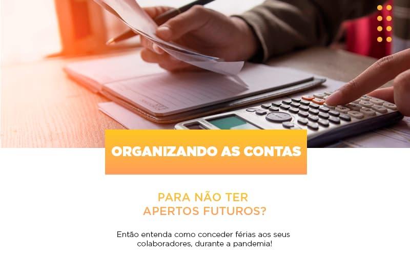 Organizando As Contas Para Nao Ter Apertos Futuros Entao Entenda Como Conceder Ferias Aos Seus Colaboradores Durante A Pandemia Abrir Empresa Simples - Contabilidade em São Paulo | ECONSA Contabilidade e Gestão Empresarial