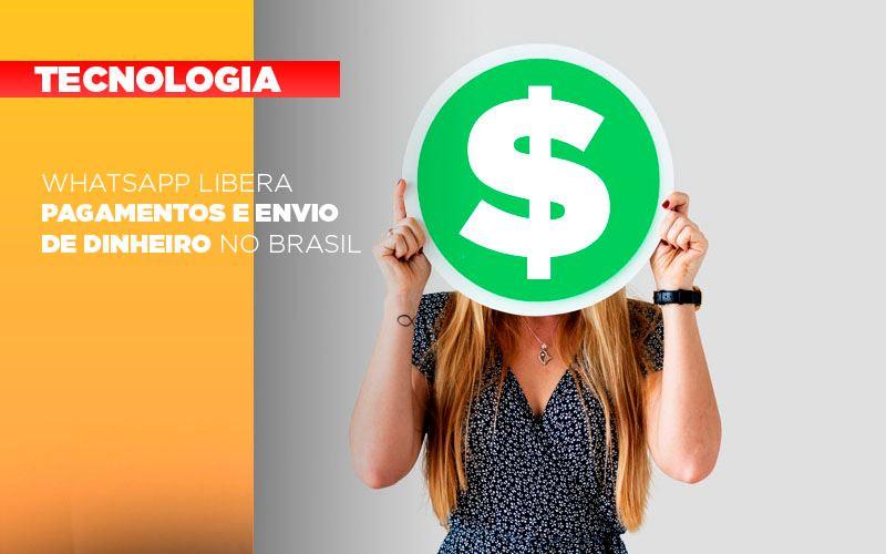 Whatsapp Libera Pagamentos Envio Dinheiro Brasil - Contabilidade em São Paulo | ECONSA Contabilidade e Gestão Empresarial