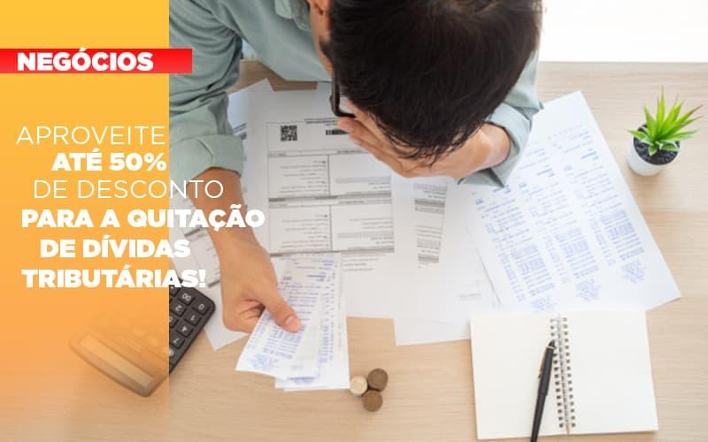 Aproveite Ate 50 De Desconto Para A Quitacao De Dividas Tributarias - Contabilidade em São Paulo | ECONSA Contabilidade e Gestão Empresarial